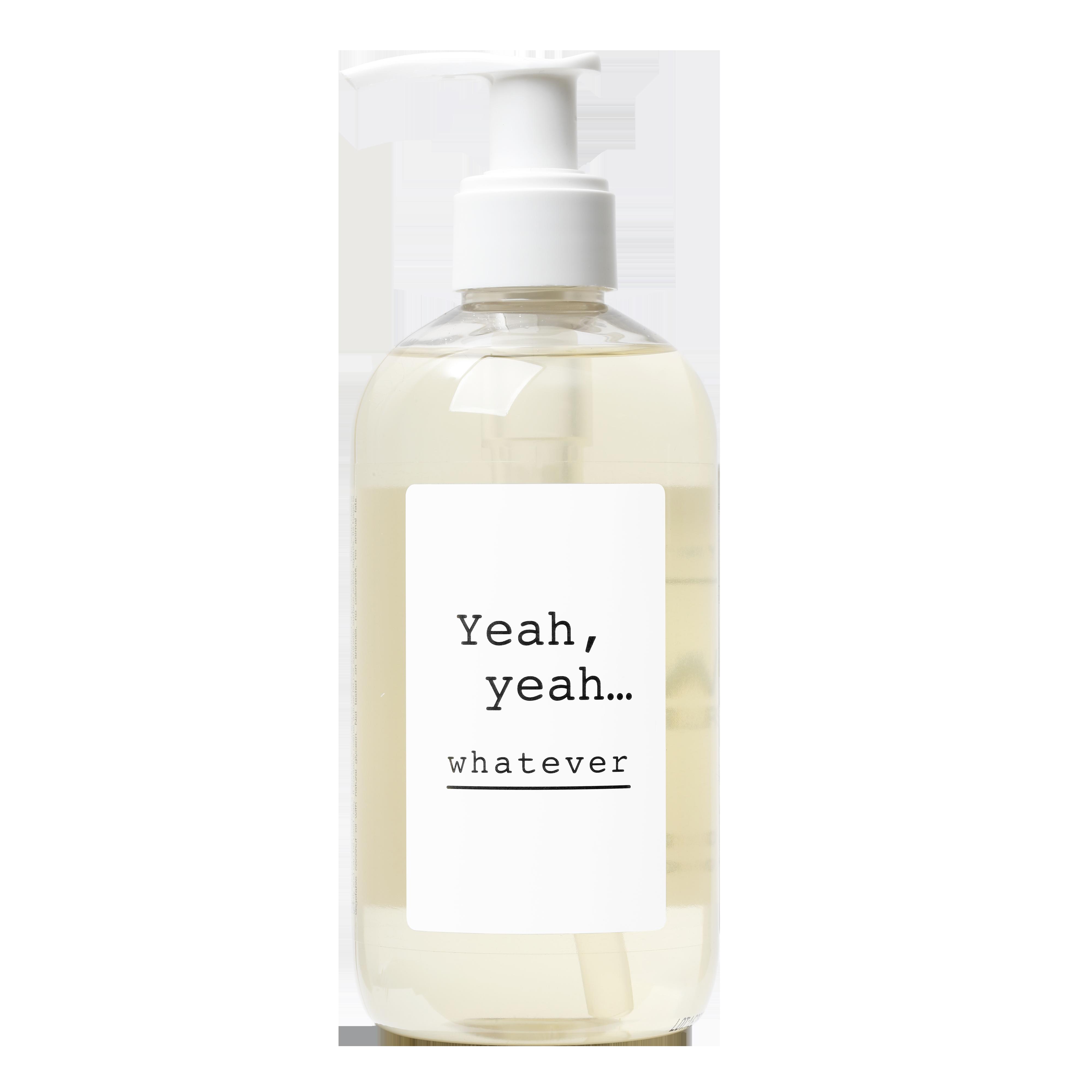 """Yeah yeah…whatever"" Liquid Soap"