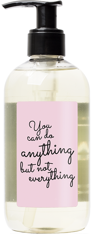 You Can Do Anything, But Not Everything Liquid Soap 300 ml